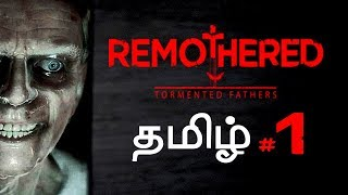 Remothered Tormented Fathers #1 Horror Game Live Tamil Gaming