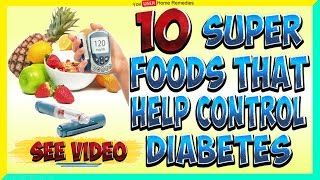 Super Foods for Diabetics Top 10 - How To Control Diabetes Naturally