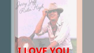 Watch Jerry Jeff Walker I Love You video