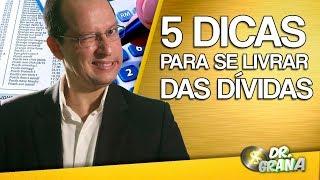 5 dicas para se livrar das dívidas - Dr. Grana