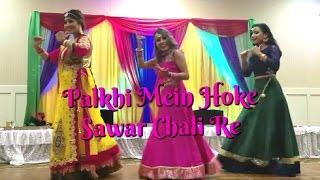 Palkhi Mein Hoke Sawar Chali Re | Bollywood Sangeet Performance | April 2017