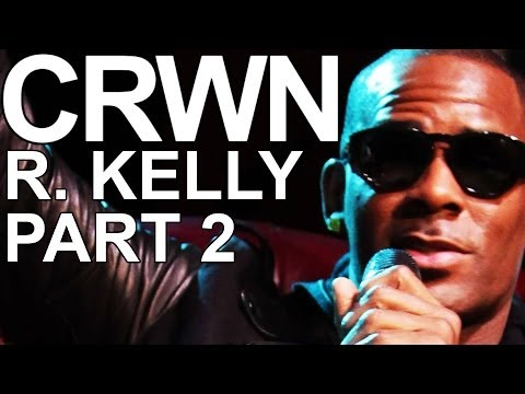 CRWN w/Elliott Wilson Ep. 6 Pt. 2 of 2: R. Kelly