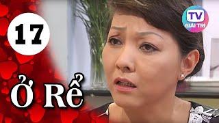 Ở Rể - Tập 17 | Phim Hay Việt Nam 2019