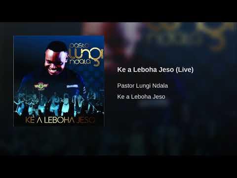 Ke a Leboha Jeso (Live)