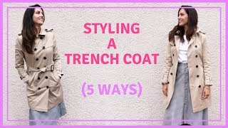 HOW TO WEAR A TRENCH COAT WOMEN (5 ways) // STYLING A TRENCH COAT 2018