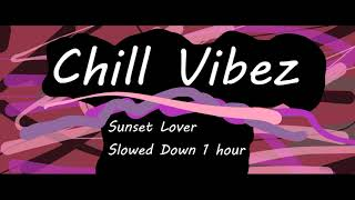 Sunset Lover Slowed Down 1 Hour