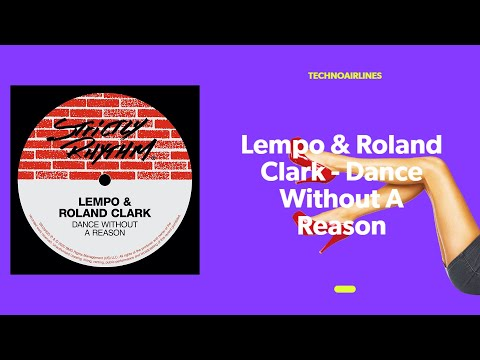 Lempo & Roland Clark - Dance Without A Reason