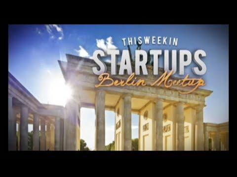 - Startups - TWiST Berlin Meetup- TWiST #233
