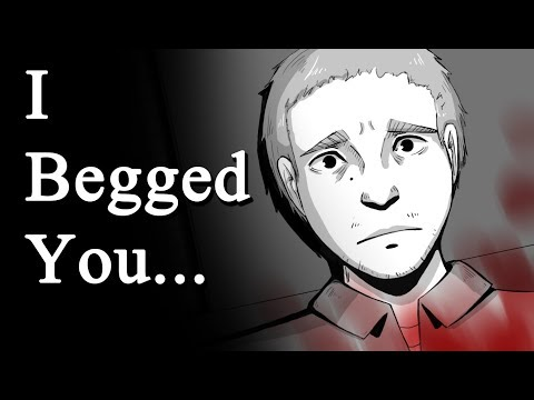 I Begged You...| Horror Animation |