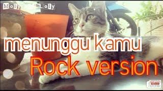 menunggu kamu by anji arr jeje guitar addict - moly and loly cover