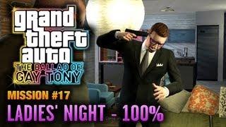 GTA: The Ballad of Gay Tony - Mission #17 - Ladies' Night [100%] (1080p)