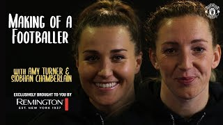 Making of a Footballer | Amy Turner & Siobhan Chamberlain | Presented by Remington