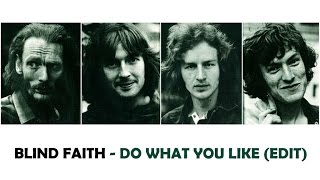 Watch Blind Faith Do What You Like video