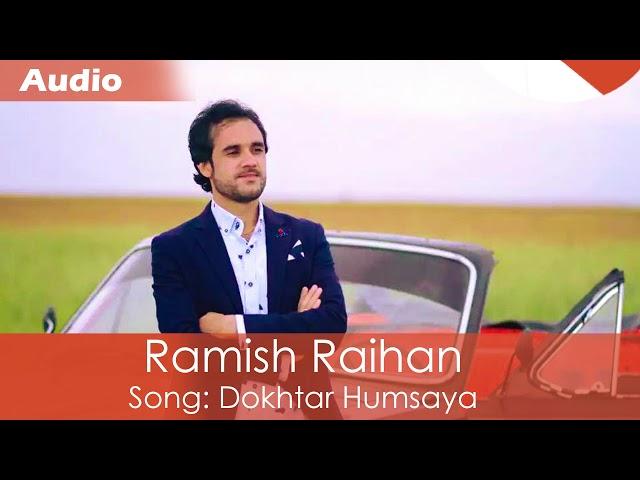 Ramish Raihan - Dokhtar Humsaya OFFICIAL AUDIO