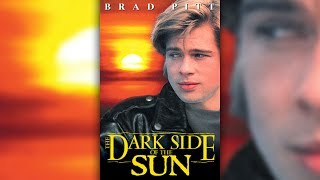 "Brad Pitt in ""The Dark Side of The Sun"". FULL MOVIE"