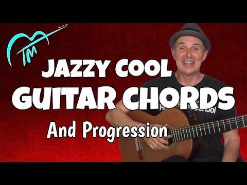 Learn These Cool Jazz Guitar Chords And Progression - Bonus Bossa Nova Rhythm