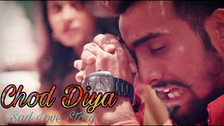 💖💝New Sad Status Video💝 2019 |Chhod Diya | Arijit Singh | True real love story | Dillagi Creation