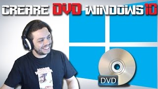 Masterizzare Windows 10 su CD/DVD