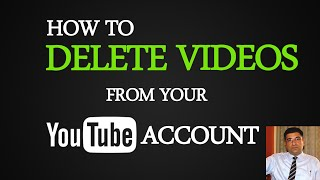 How to Delete Youtube videos From your Account?