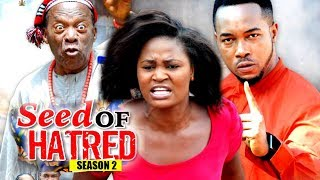 Seed Of Hatred season 2 - (New Movie) 2018 Latest Nigerian Nollywood Movie full HD | 1080p