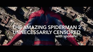 Unnecessary Censorship: Amazing Spiderman 2