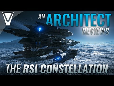 An Architect Reviews the RSI Constellation - Star Citizen
