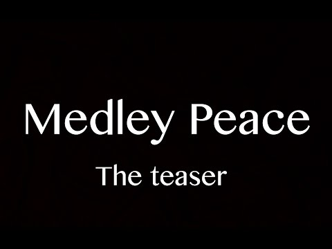 Medley Peace: Official Project Teaser