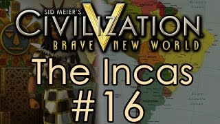 Civilization 5: Immortal Incas - Part 16