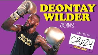 The CHAMP IS HERE: Deontay Wilder wants a rematch | MAYBE I'M CRAZY