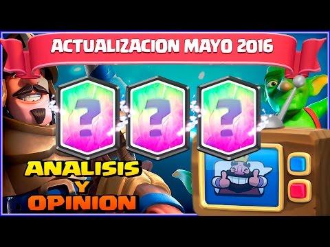 ACTUALIZACION MAYO 2016 - CLASH ROYALE NUEVAS CARTAS Y MAS ... - OPINION - ESPAÑOL