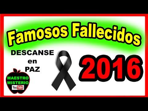Famosos Artistas Fallecidos 2016 / Muertos - Te sorprenderás