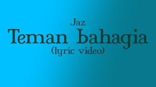 Download Lagu Jaz - Teman Bahagia (lyrics) (HD AUDIO) Gratis STAFABAND