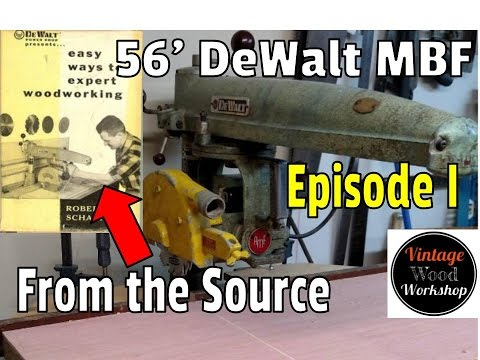 DeWalt Radial Arm Saw MBF - From the Source - Episode I