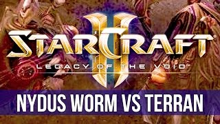 StarCraft 2: Legacy of the Void - NYDUS WORM vs Terran!
