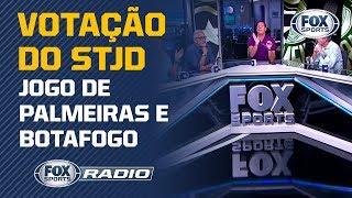 DECISÃO JUSTA? FOXSports Rádio debate votação do STJD em jogo de Palmeiras e Botafogo