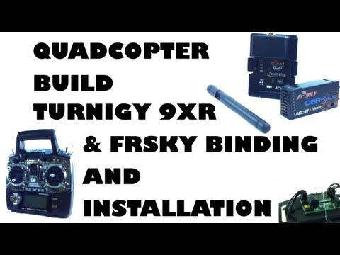Quadcopter build - Turnigy 9XR & FrSky binding and installation - eluminerRC