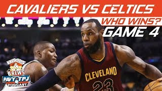 Cleveland Cavaliers vs Boston Celtics | Game 4 | Who will win ? | Hoops N Brews