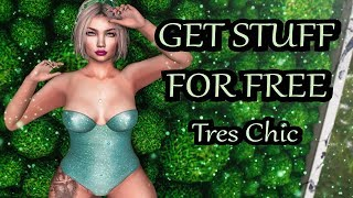 GET STUFF FOR FREE - Tres Chic - Second Life