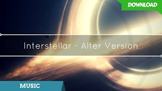 Interstellar - Alter Version [SONG]