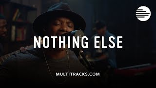 Nothing Else - The Recording Collective (MultiTracks.com Sessions)
