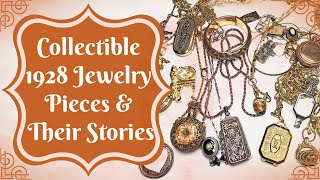 Collectable 1928 Jewelry Pieces & Their Stories