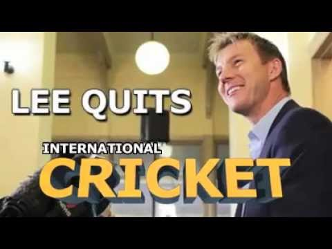 BRETT LEE QUITS INTERNATIONAL CRICKET
