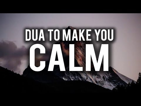 READ THIS DUA TO CALM YOUR HEART