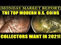 TOP TRENDING U.S. COINS COLLECTORS WANT IN 2021! - MONDAY MARKET COIN REPORT