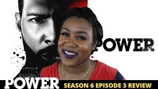 Power Season 6 Episode 3 Review
