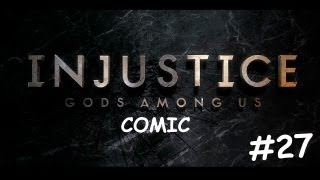 Injustice: Gods Among Us [Cómic] - #27 - En Español
