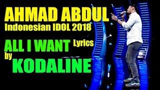 Ahmad Abdul All I Want Lyrics by KODALINE #INDONESIAN IDOL 2018