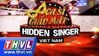 THVL   Ca sĩ giấu mặt - Tập 13: Ca sĩ Hồ Quang Hiếu
