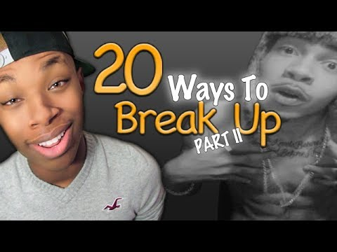 74. 20 Ways To Break Up: Part II