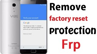 BYPASS GOOGLE Account on Lenovo Vibe P1| Remove factory reset protection FRP